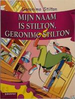 Mijn naam is Stilton, Geronimo Stilton - Geronimo Stilton