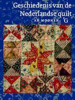 Geschiedenis van de Nederlandse quilt - A. Moonen (ISBN 9789075879414)
