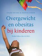 Overgewicht en obesitas bij kinderen - Edgar van Mil, Arianne Struik (ISBN 9789089534262)