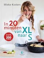 In 20 minuten van XL naar S - Mieke Kosters (ISBN 9789048835607)