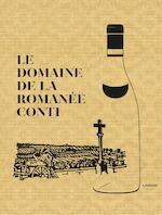 Le domaine de la Romanée-Conti / 2017 - Gert Crum (ISBN 9789401442398)
