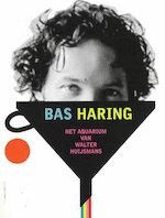 Het aquarium van Walter Huijsmans - Bas Haring (ISBN 9789047701712)