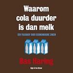 Waarom cola duurder is dan melk - Bas Haring (ISBN 9789038804965)
