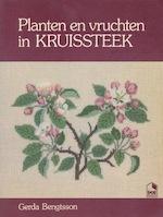 Planten en vruchten in kruissteek - Gerda Bengtsson (ISBN 9789021017839)