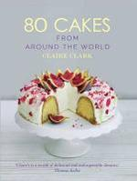 80 Cakes from Around the World - Claire Clark (ISBN 9781472907424)