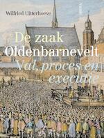 De zaak Oldenbarnevelt - Wilfried Uitterhoeve (ISBN 9789460044113)