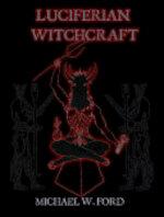 Luciferian Witchcraft - Michael Ford (ISBN 9781411626386)