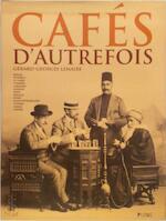 Cafés d'autrefois - Gérard-Georges Lemaire (ISBN 9782841101306)