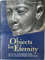 Objects for Eternity: Egyptian Antiquities from the W. Arnold Meijer Collection - Carol A.R. Andrews, J. van Dijk (ISBN 9783805336512)