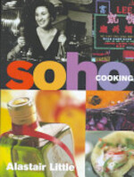 Soho Cooking - Alastair Little (ISBN 9780091864224)