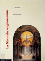 La monnaie Wagnerienne - M. Cloureur (ISBN 9789053492734)