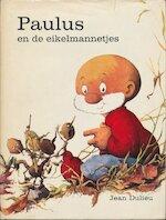 Paulus en de eikelmannetjes - Jean. Dulieu (ISBN 9789026904318)