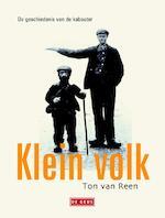 Klein volk - Ton van Reen (ISBN 9789044527537)