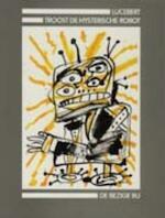 Troost de hysterische robot - Lucebert (ISBN 9789023446736)