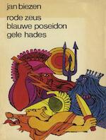 Rode zeus, blauwe poseidon, gele hades - Jan Biezen (ISBN 9789038897561)