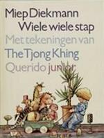 Wiele wiele stap - Miep Diekmann, Tjong Khing The (ISBN 9789021413334)