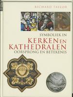 Symboliek in kerken en kathedralen - Richard. Taylor (ISBN 9789085530084)