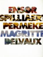 d'Ensor à Delvaux Ensor Spilliaert Permeke Magritte Delvaux