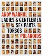 Andy Warhol - Ladies & Gentlemen - Sex Parts - Torsos - Polaroids