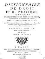 Dictionnaire de droit et de pratique, [contenant l'explication des termes de droit, d'ordonnances, de coutumes & de pratique]: avec les jurisdictions de France