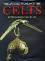 The ancient world of the Celts - Peter Berresford Ellis