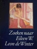 Zoeken naar Eileen W. - Léon de Winter (ISBN 9789062650507)