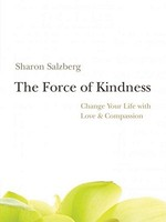 The Force of Kindness - Sharon Salzberg (ISBN 9781591799207)