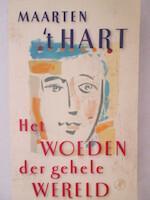 Het woeden der gehele wereld - Maarten 'T Hart (ISBN 9789029565493)