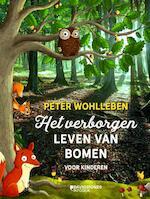 Het verborgen leven van bomen voor kinderen - Peter Wohlleben (ISBN 9789059089358)