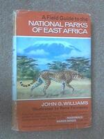 A Field Guide to the National Parks of East Africa - John George Williams