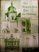 Het Monumentale Hart van Holland: Leiden in de 16de en 17de eeuw en Aarlanderveen, Oudshoorn, Alphen en Zwammerdam zowel als tekeningen voor Amsterdamse Torens en het Stadhuis op de Dam