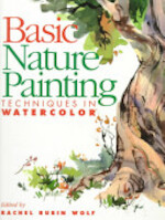 Basic Nature Painting Techniques in Watercolor - Rachel Rubin Wolf (ISBN 9780891348528)