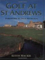 Golf at St. Andrews - Keith Mackie (ISBN 9781565541290)