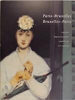 Paris-Bruxelles, Bruxelles-Paris - Anne Pingeot, Robert Hoozee, Réunion des musées nationaux (france) (ISBN 9789061533894)