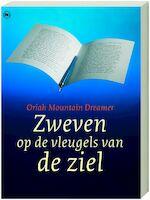 Zweven op de vleugels van de ziel - Oriah Mountain Dreamer (ISBN 9789044315165)