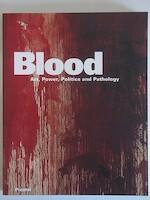 Blood - James M. Bradburne, James Clifton, Schirn Kunsthalle Frankfurt (ISBN 379132599x)
