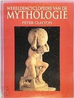 Wereldencyclopedie van de mythologie - Peter Clayton, Irving Finkel, Translations (ISBN 9789074777056)