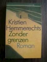 Zonder grenzen - Kristien Hemmerechts (ISBN 9789029520133)