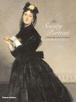 The Society Portrait / Painting, Prestige and the Pursuit of Elegance - Gabriel Badea-Păun (ISBN 9780500238424)
