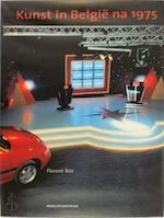 Kunst in België na 1975 - Florent Bex, Michel Baudson, Irene Smets, Paul van Calster (ISBN 9789061534815)