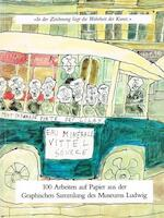 100 Arbeiten auf Papier aus der Graphischen Sammlung des Museums Ludwig Köln, mit Bestandsverzeichnis der Zeichnungen - Museum Ludwig. Graphische Sammlung, Alfred M. Fischer, Agnes Von Der Borch