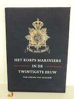 Het Korps Mariniers in de Twintigste Eeuw - Willem J.J. (eindred.) Geneste