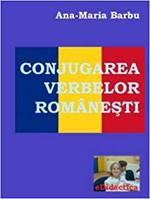 Conjugarea verbelor româneşti - Ana Maria Barbu (ISBN 9786069303399)