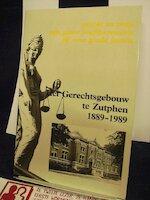 Het gerechtsgebouw te Zutphen 1889-1989 - Montyn (ISBN 9789060116708)