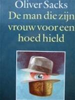 De man die zijn vrouw voor een hoed hield - Oliver Sacks, P.M. Moll-huber, F. Wensinck (ISBN 9789029096867)