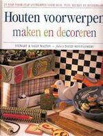 Houten voorwerpen maken en decoreren - Stewart Walton, Sally Walton, Zia Mattocks, Marjan Faddegon-doets, Studio Imago (ISBN 9789051217773)