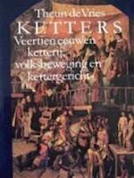 Ketters - Theun de Vries (ISBN 9789021486635)