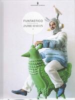 Jaime Hayon, funtastico - Sue-An van der Zijpp, Mark Wilson, Andreas Bluhm (ISBN 9789071691713)