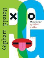 Mijn vrouw en andere stukken - Ronald Giphart (ISBN 9789057591693)