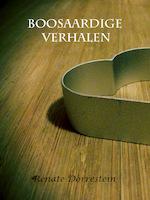 Boosaardige verhalen - Renate Dorrestein (ISBN 9789491784033)